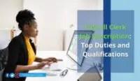 Payroll Clerk Job Description: Top Duties and Qualifications