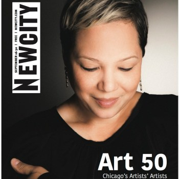 Newcity's September Issue Includes the Art 50, Fall Forward + Chicago Architecture Biennial Features