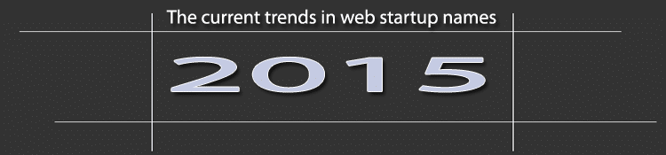 The current trends in web startup names