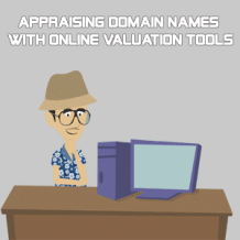 Appraising domain names with online valuation tools