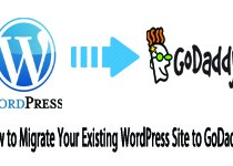 How to Migrate Your Existing WordPress Site to GoDaddy?