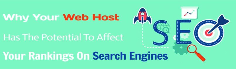 Effects Your Web Host Has On Your Search Engine Rankings
