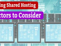 9 Factors to Consider When Choosing Shared Hosting in 2018