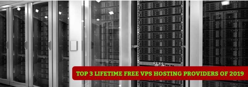 Top 3 LifeTime Free VPS Hosting Providers of 2019