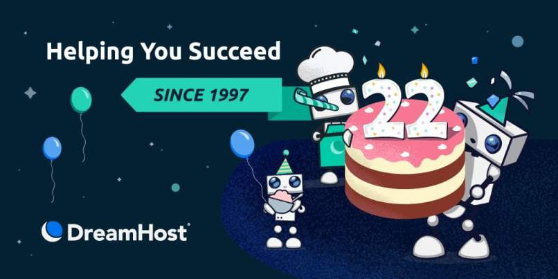 DreamHost 22nd Birthday Deals - Get 45% Off Web Hosting