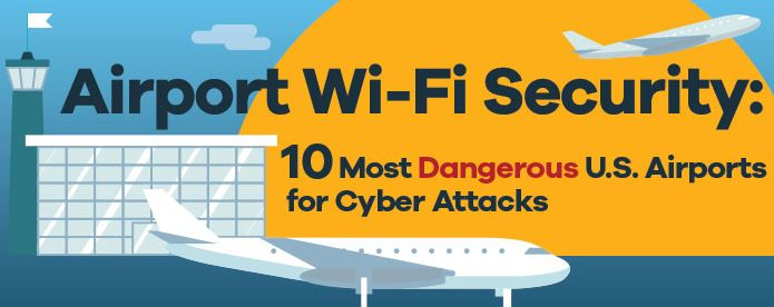 Airport Wi-Fi Security: 10 Most Dangerous US Airports