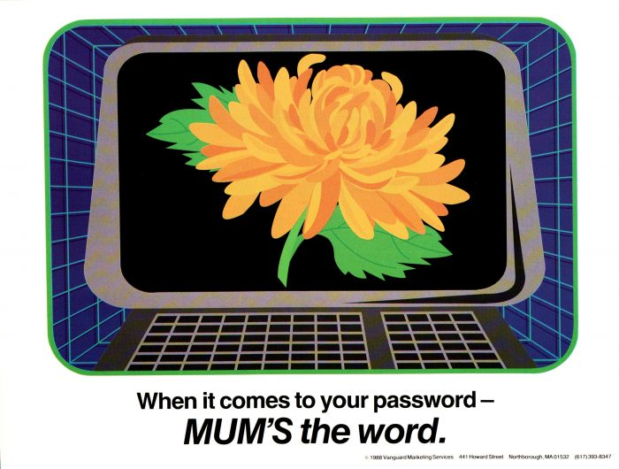I hope MUM Isn't the password, either.