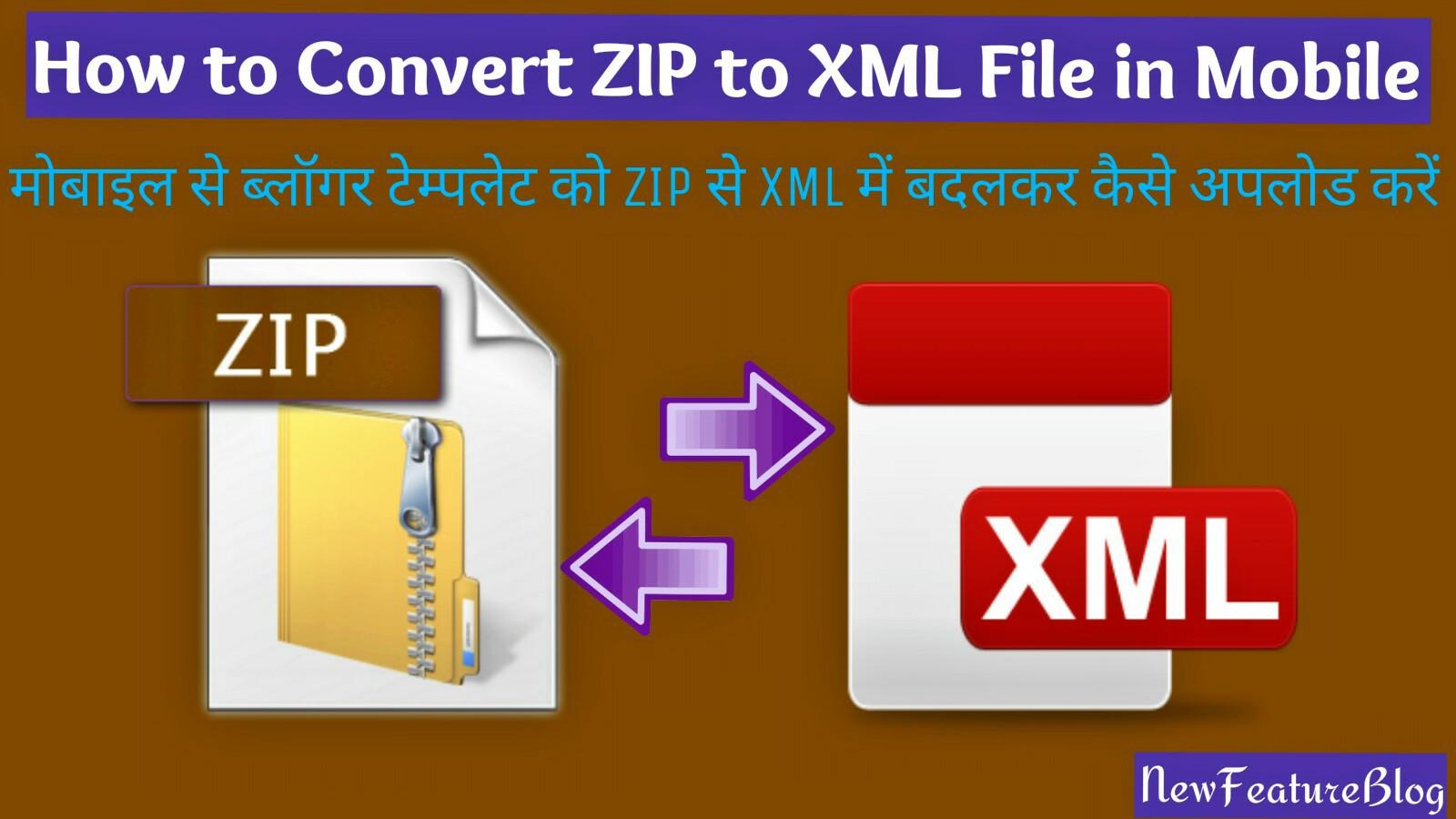 Blogger Template Ko ZIP Se XML File Me Convert Kar Mobile Se Upload