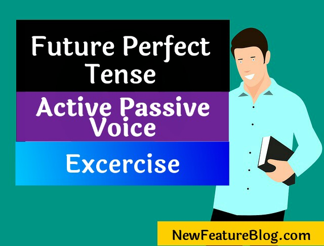 Future perfect tense active passive voice excercise