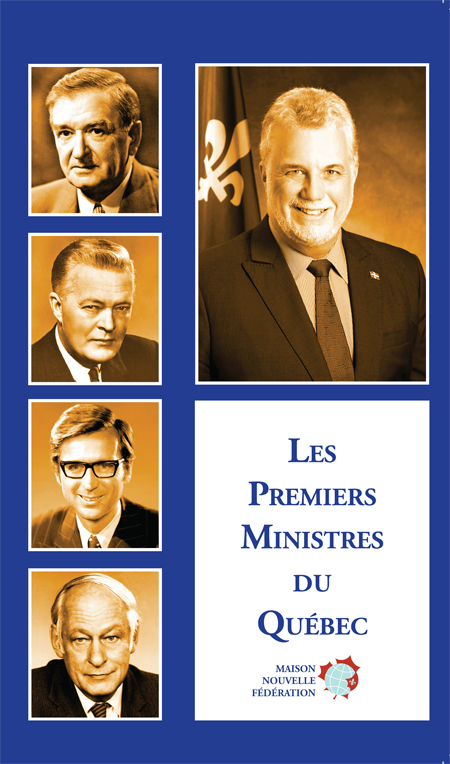 New Federation House  The Premiers of Quebec