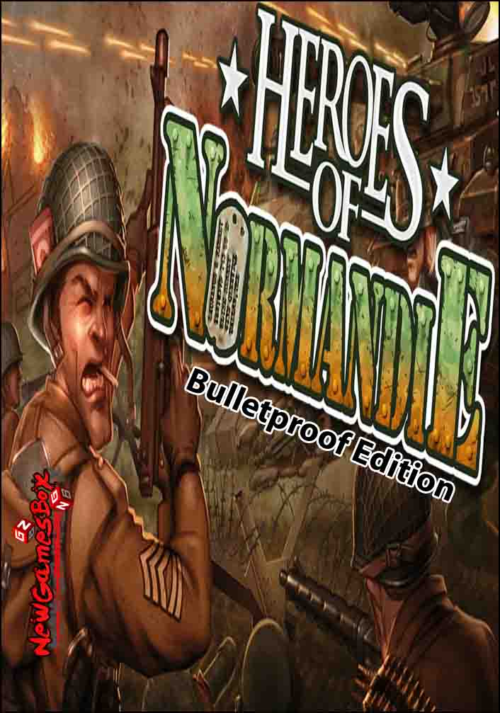 Heroes of Normandie Bulletproof Edition Free Download