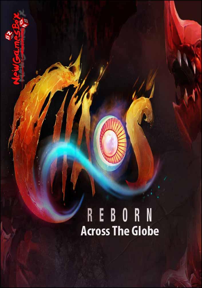 Chaos Reborn Across The Globe Free Download