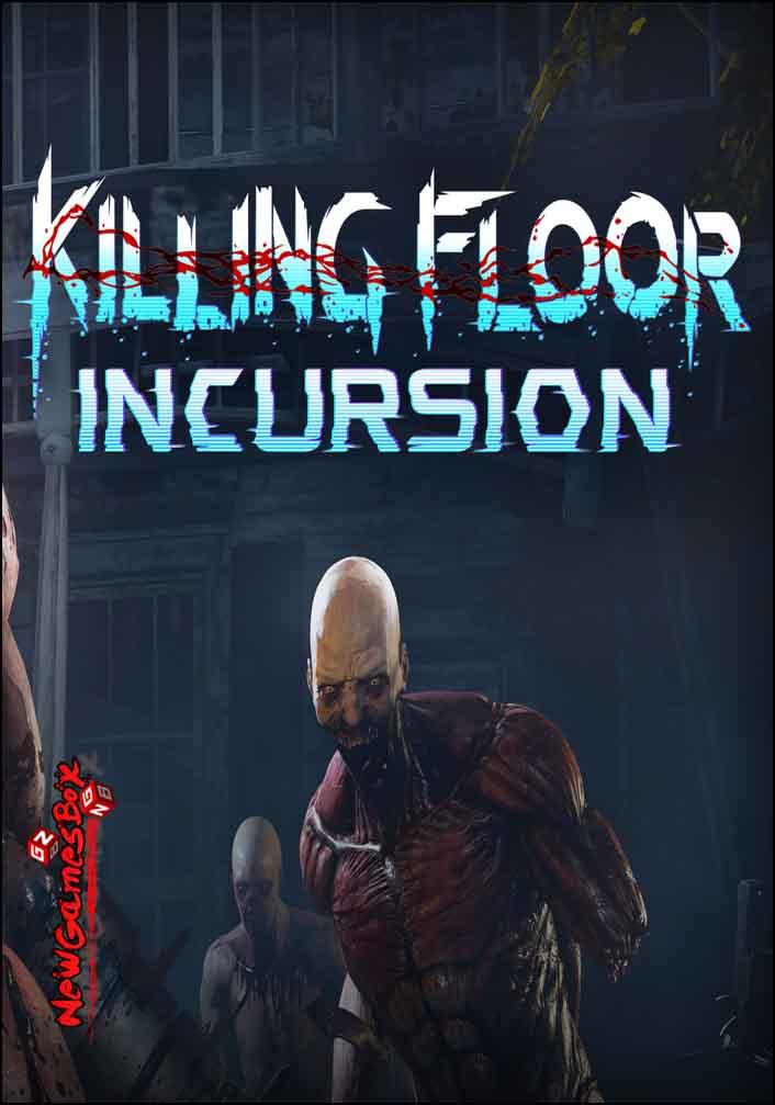 Killing Floor Incursion Free Download