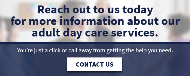 Reach out for more information about our adult day care services