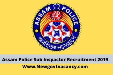 Assam Police Sub Inspactor Recruitment 2019