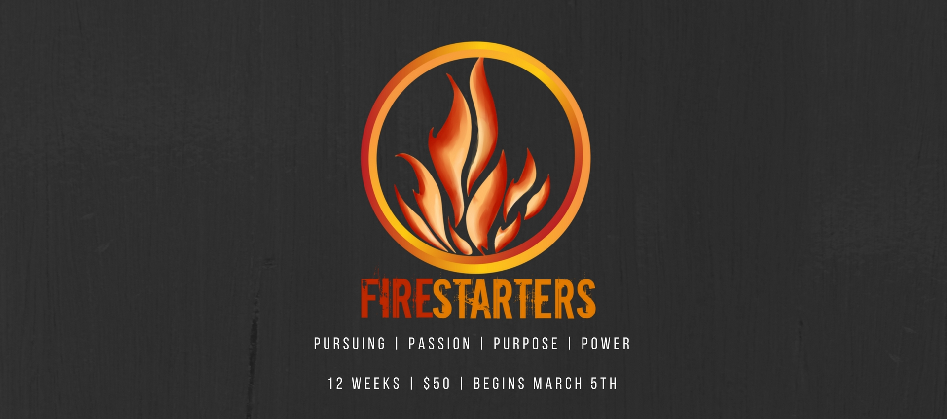 Firestarters class - Starts March 5th