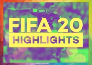 FIFA 20 Highlights