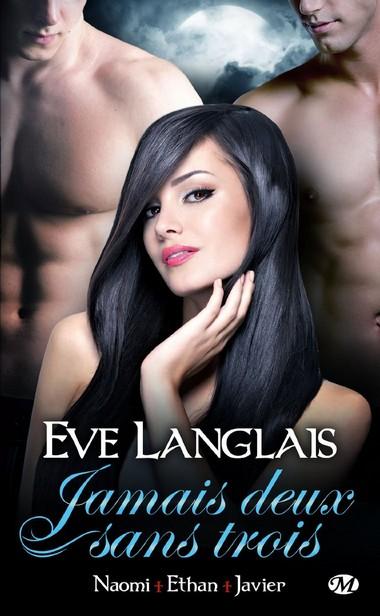 Eve Langlais Tome 1 Jamais deux sans trois Naomi Javier Ethan