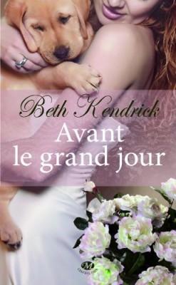 avant-le-grand-jour-Beth Kendrick- Milady Romance