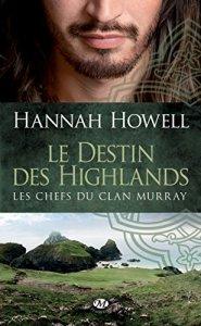 Les chefs du clan Murray, tome 1 - Le destin des Highlands de Hannah Howell