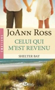 Shelter Bay, tome 1 - Celui qui m'est revenu de Joann Ross