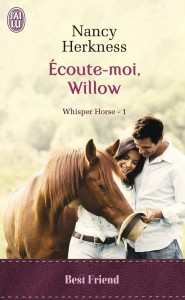 Whisper Horse, tome 1 - Ecoute-moi, Willow de Nancy Herkness