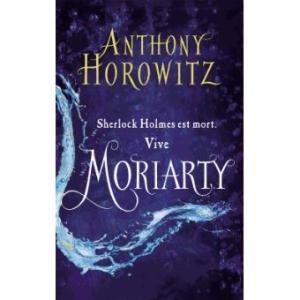 Sherlock Holmes est mort. Vive Moriarty- Anthony Horowitz