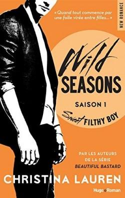 Wild Seasons, Tome 1 - Sweet Filthy Boy-Christina-Lauren