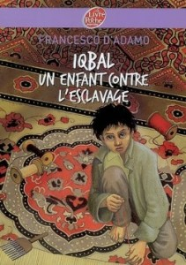 Iqbal - un enfant contre l'esclavage Par Francesco D'Adamo