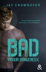 Bad, tome 2- Amour dangereux de Jay Crownover