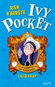 Rien n'arrête Ivy Pocket Tome 1 - La Malédiction du Diamontre