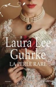 La perle rare Laura Lee Guhrke