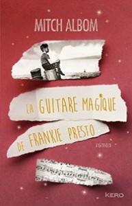 La guitare magique de Frankie Presto-Mitch Albom