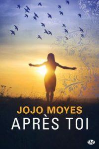 Apres toi de Jojo Moyes