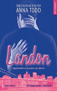 Nothing More Landon Tome 1 Anna Todd