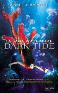 Waterfire Saga, tome 3 - Dark Tide de Jennifer Donnelly