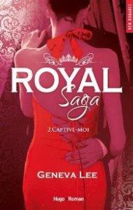 Royal Saga - tome 2 Captive-moi de Geneva Lee