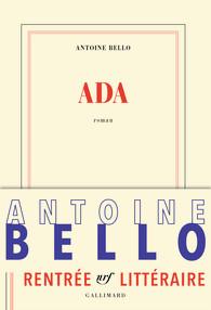 Ada, Antoine Bello, éd. Gallimard