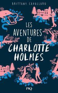 Les aventures de Charlotte Holmes, tome 1 – Brittany Cavallaro