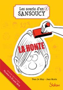 Les soucis d'un Sansoucy, Tome 1, La honte, Yvan De Muy et Jean Morin