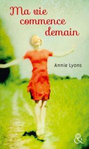 Ma vie commence demain par Annie Lyons