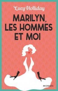 Marilyn, les hommes et moi par Lucy Holliday