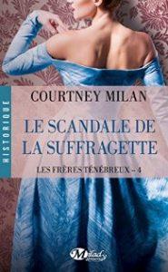 Les Freres Tenebreux, tome 4 -Courtney Milan- Le Scandale de la suffragette