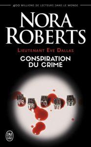 lieutenant-eve-dallas-tome-8-conspiration-du-crime-par-nora-roberts