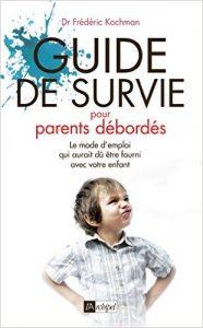 guide-de-survie-des-parents-debordes-par-frederic-kochman