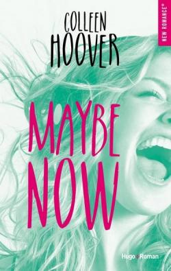 Maybe Now- Colleen Hoover