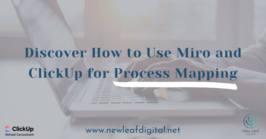 Discover How to Use Miro and ClickUp for Process Mapping