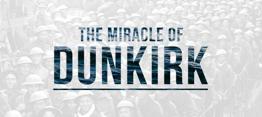 Remembering the Miracle of Dunkirk