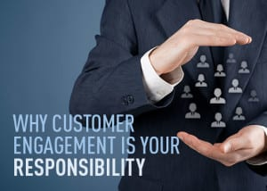 Portals-155045-images-Why-customer-engagement-is-YOUR-responsibility