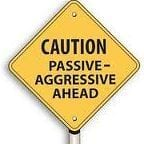 passive aggressive caution_1
